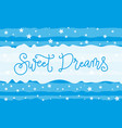calligraphy lettering of sweet dreams in blue vector image vector image