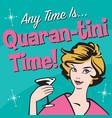 retro woman enjoys martini in quarantine vector image vector image