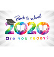 2020 facet colored back to school brush vector image vector image