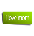 I love mom green paper sign isolated on white