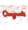 congrats inscription on white with confetti vector image