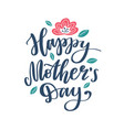 happy mothers day lettering on white vector image