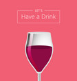 lets have a drink advert poster with glass of wine vector image