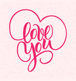 love you hand written brush lettering with hearts vector image vector image