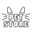 cat pet store logo outline style vector image vector image