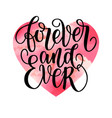 forever and ever black and white hand written vector image vector image