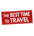 best time to travel sign or stamp vector image