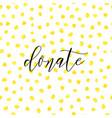 donate lettering on hand paint golden foil vector image