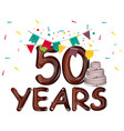 happy birthday fifty 50 year vector image