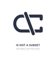 is not a subset icon on white background simple vector image vector image