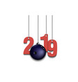 2019 new year and bowling ball hanging on strings vector image