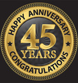 45 years happy anniversary congratulations gold vector image vector image