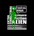 alien humanoid and against wording vector image vector image