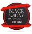 banner black friday sale 50 sale ribbon circle vec vector image vector image