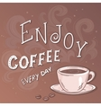 hand drawn lettering quote - enjoy coffee vector image vector image