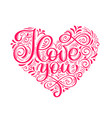 i love you text in heart valentines day vector image vector image