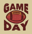 t shirt design game day with rugby ball vintage vector image vector image