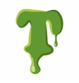 Letter T made of green slime vector image vector image
