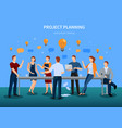 project planning vector image vector image