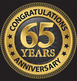 65 years anniversary congratulations gold label vector image vector image