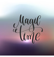 magic time hand lettering poster on abstract vector image
