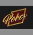 poker shiny signboard colorful concept vector image