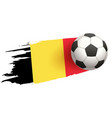 soccer ball fly background of belgian flag vector image