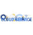 cloud service word concept vector image vector image