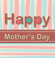 Happy Mothers Day - Card vector image vector image