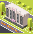 bank headquarters isometric background vector image vector image