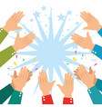 human hands clapping ovation applaud hands vector image