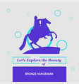 lets explore the beauty of bronze horseman st vector image