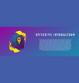 effective interaction general knowledge vector image vector image