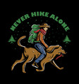 never hike alone vector image vector image