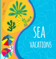 sea and beach background for vacation or vector image vector image