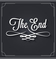 the end sign vintage movie ending frame on black vector image