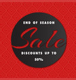 banner end of season sale discounts up to 50 cricl vector image vector image