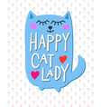 happy crazy cat lady shirt quote lettering vector image vector image