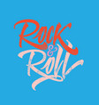 inscription rock and roll for poster t-shirts vector image