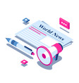 breaking news or world news isometric concept vector image