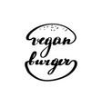 lettering inscription vegan burger logo vector image