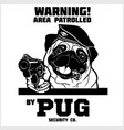pug - security dog with gun and cigar head vector image vector image