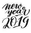 new year 2019 hand-written text typography vector image vector image