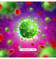 covid19-19 coronavirus outbreak design with virus vector image vector image