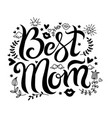 lettering best mom vector image vector image