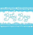 modern calligraphy lettering of baby boy in blue vector image