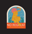 no regreat live with love no limit tiger modern ja vector image