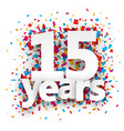 Fifteen years paper confetti sign vector image vector image