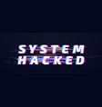 glitch font system hacked alphabet or digital vector image vector image
