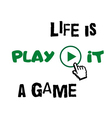T shirt typography graphic quote Life is game vector image vector image